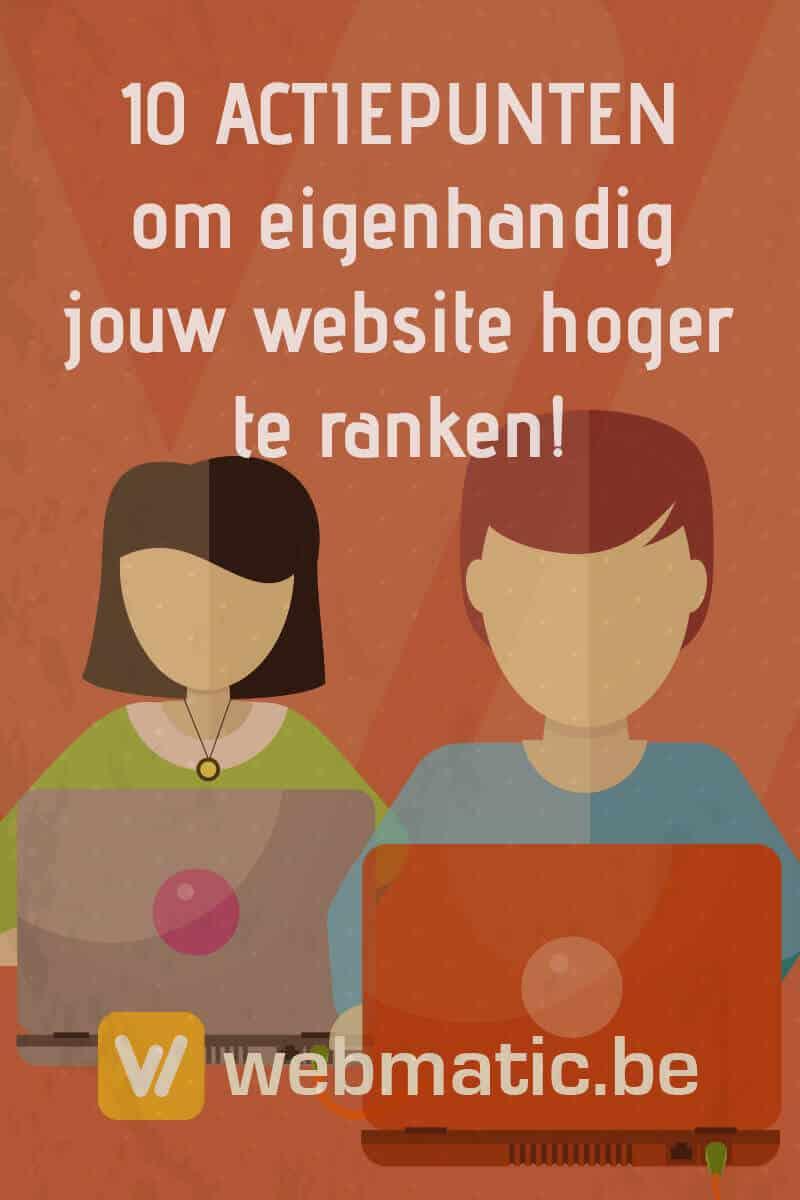 10 Gratis Actiepunten, zeer concreet en haalbaar, om eigenhandig jouw website hoger te ranken.