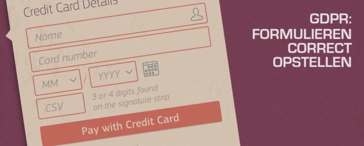 Privacy by default: het doel van het formulier moet duidelijk zijn en eventueel vraag je toestemming voor het gebruik van de gegevens.